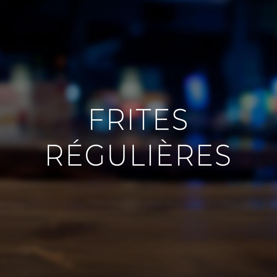 Frites régulières
