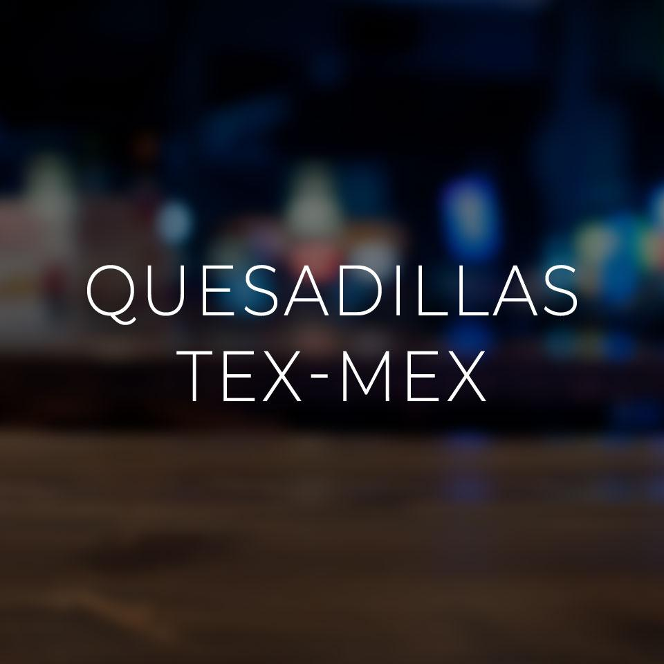 Quesadillas Tex-Mex